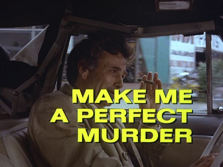 "Columbo title screen for ""Make Me A Perfect Murder"" (Season 7 Ep. 3)"